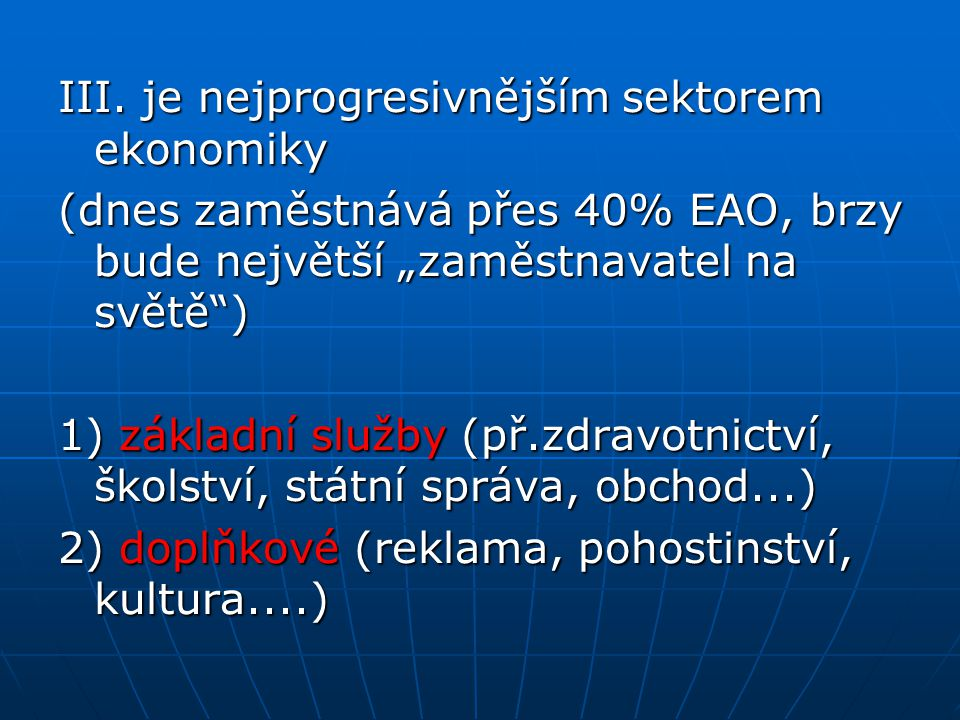 III. je nejprogresivnějším sektorem ekonomiky