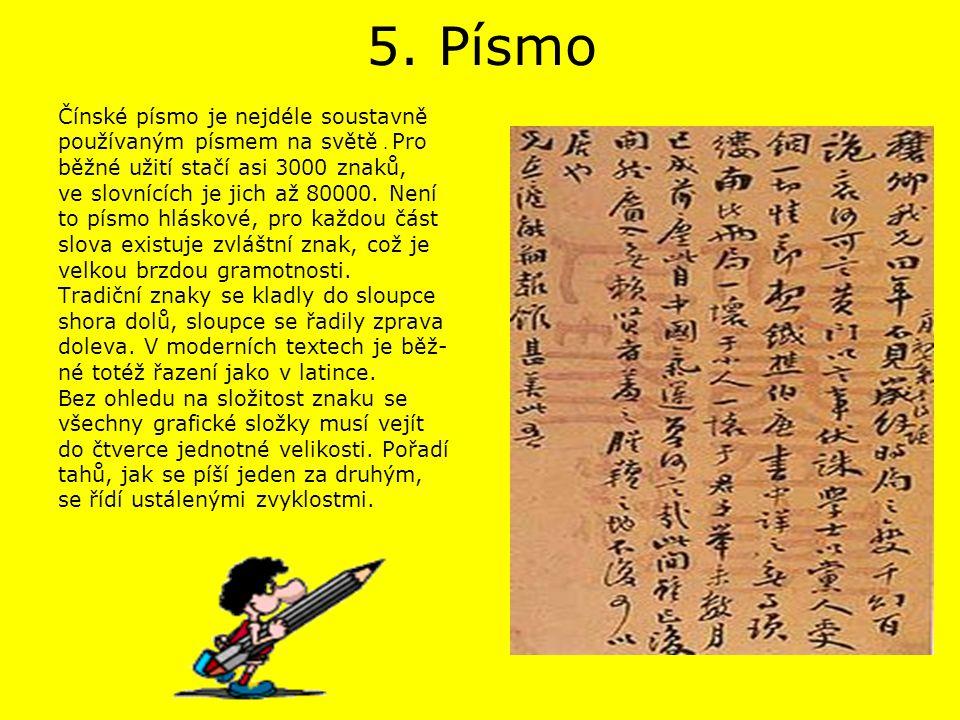 5. Písmo Čínské písmo je nejdéle soustavně