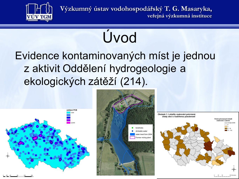 Úvod Evidence kontaminovaných míst je jednou z aktivit Oddělení hydrogeologie a ekologických zátěží (214).