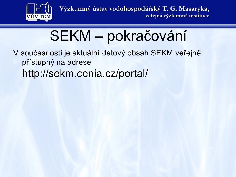 SEKM – pokračování V současnosti je aktuální datový obsah SEKM veřejně přístupný na adrese http://sekm.cenia.cz/portal/