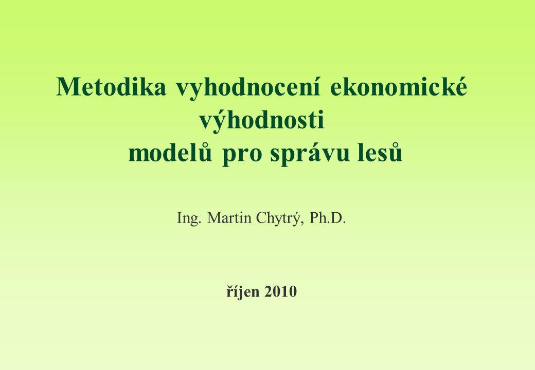 Metodika vyhodnocení ekonomické výhodnosti modelů pro správu lesů