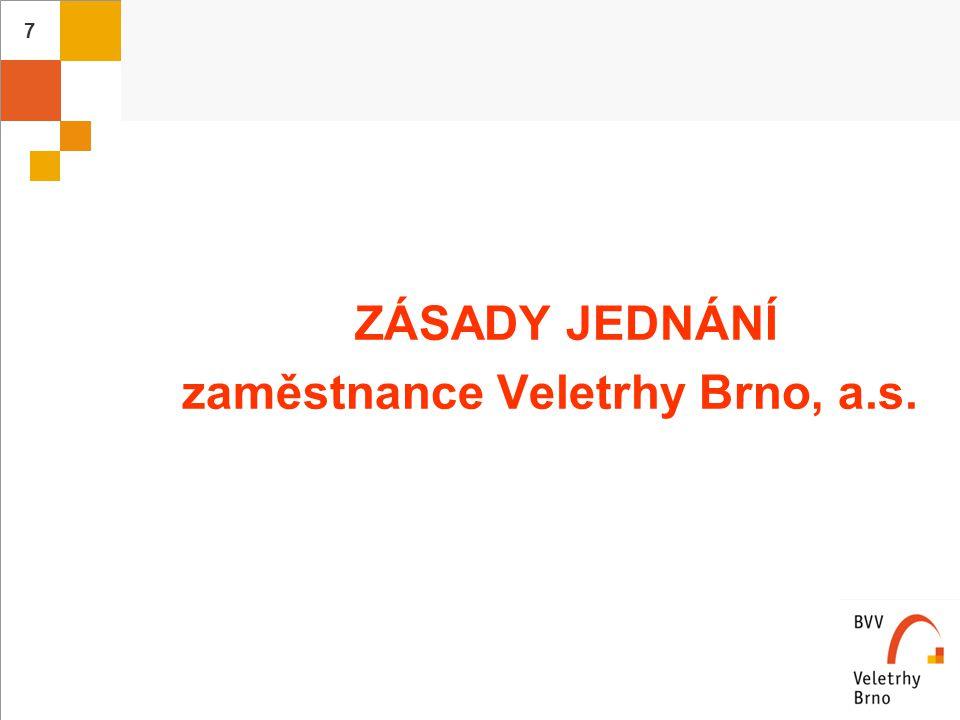 ZÁSADY JEDNÁNÍ zaměstnance Veletrhy Brno, a.s.