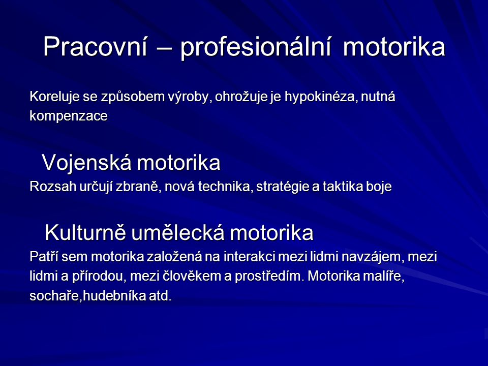 Pracovní – profesionální motorika