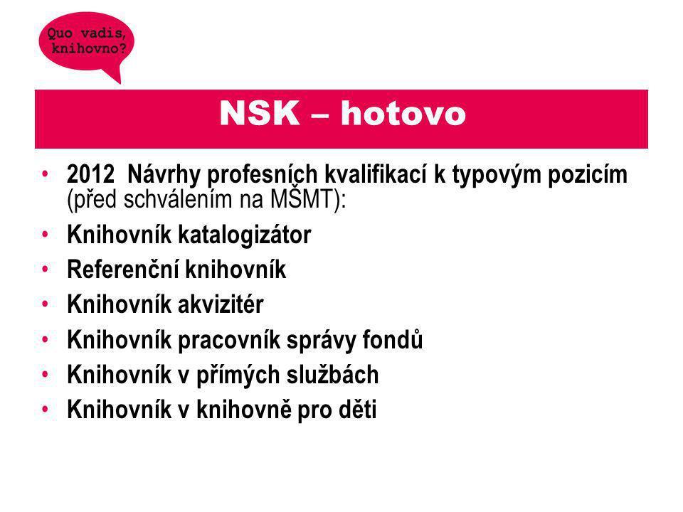 NSK – hotovo 2012 Návrhy profesních kvalifikací k typovým pozicím (před schválením na MŠMT): Knihovník katalogizátor.