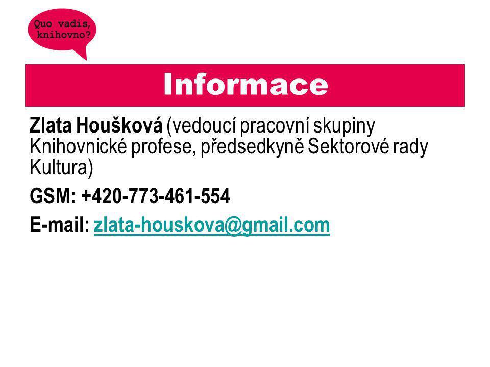 Informace Zlata Houšková (vedoucí pracovní skupiny Knihovnické profese, předsedkyně Sektorové rady Kultura)