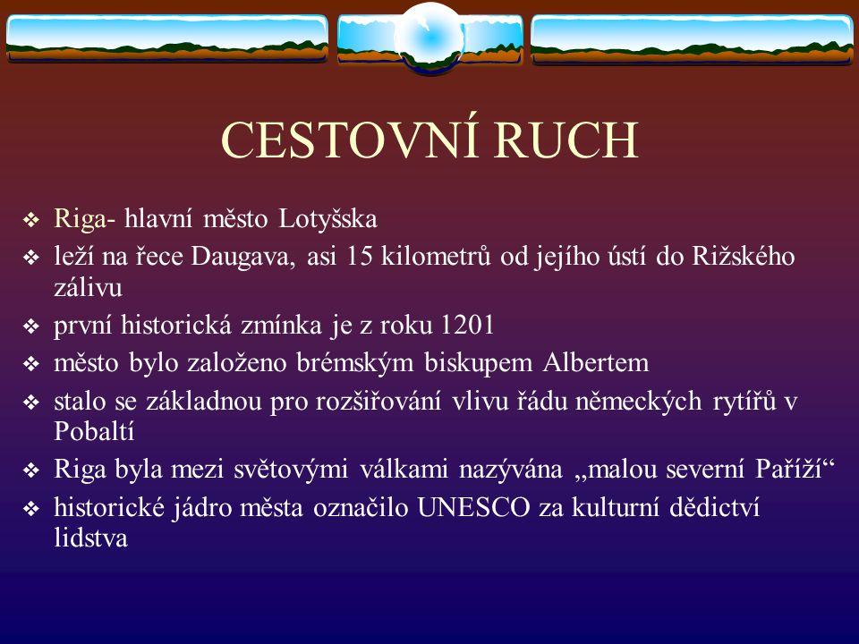 CESTOVNÍ RUCH Riga- hlavní město Lotyšska