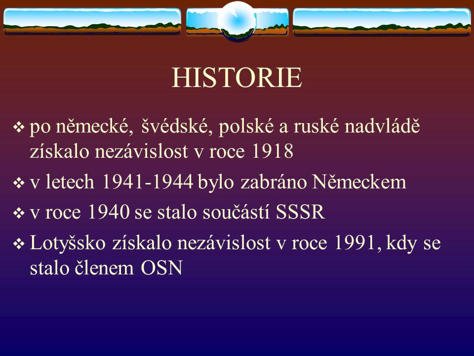 HISTORIE po německé, švédské, polské a ruské nadvládě získalo nezávislost v roce 1918. v letech 1941-1944 bylo zabráno Německem.