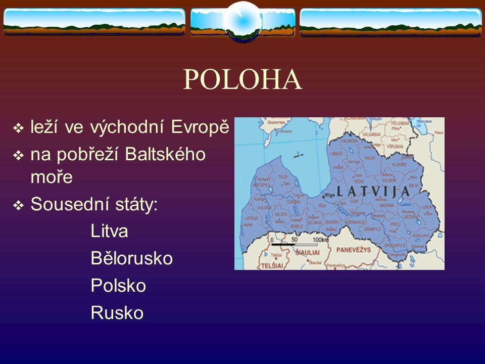 POLOHA leží ve východní Evropě na pobřeží Baltského moře