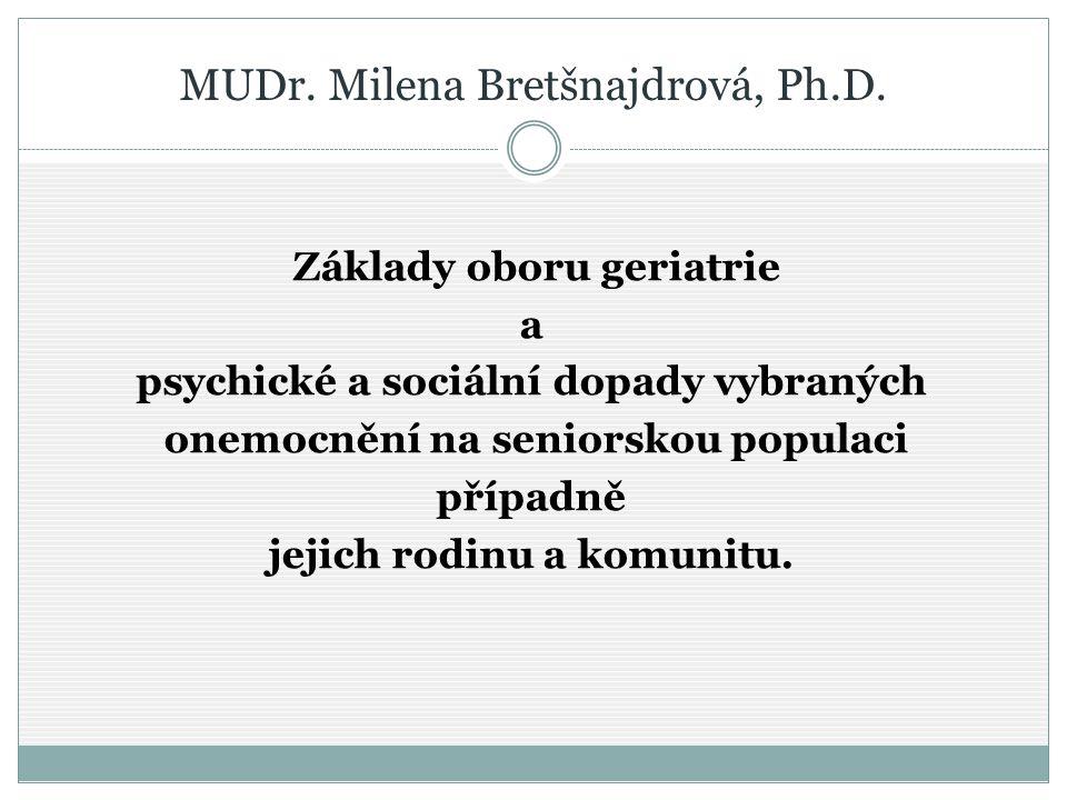 MUDr. Milena Bretšnajdrová, Ph.D.