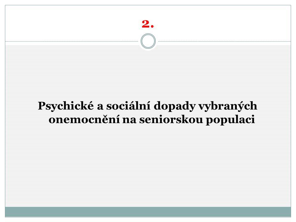 2. Psychické a sociální dopady vybraných onemocnění na seniorskou populaci