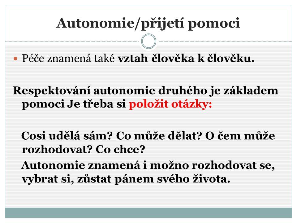 Autonomie/přijetí pomoci