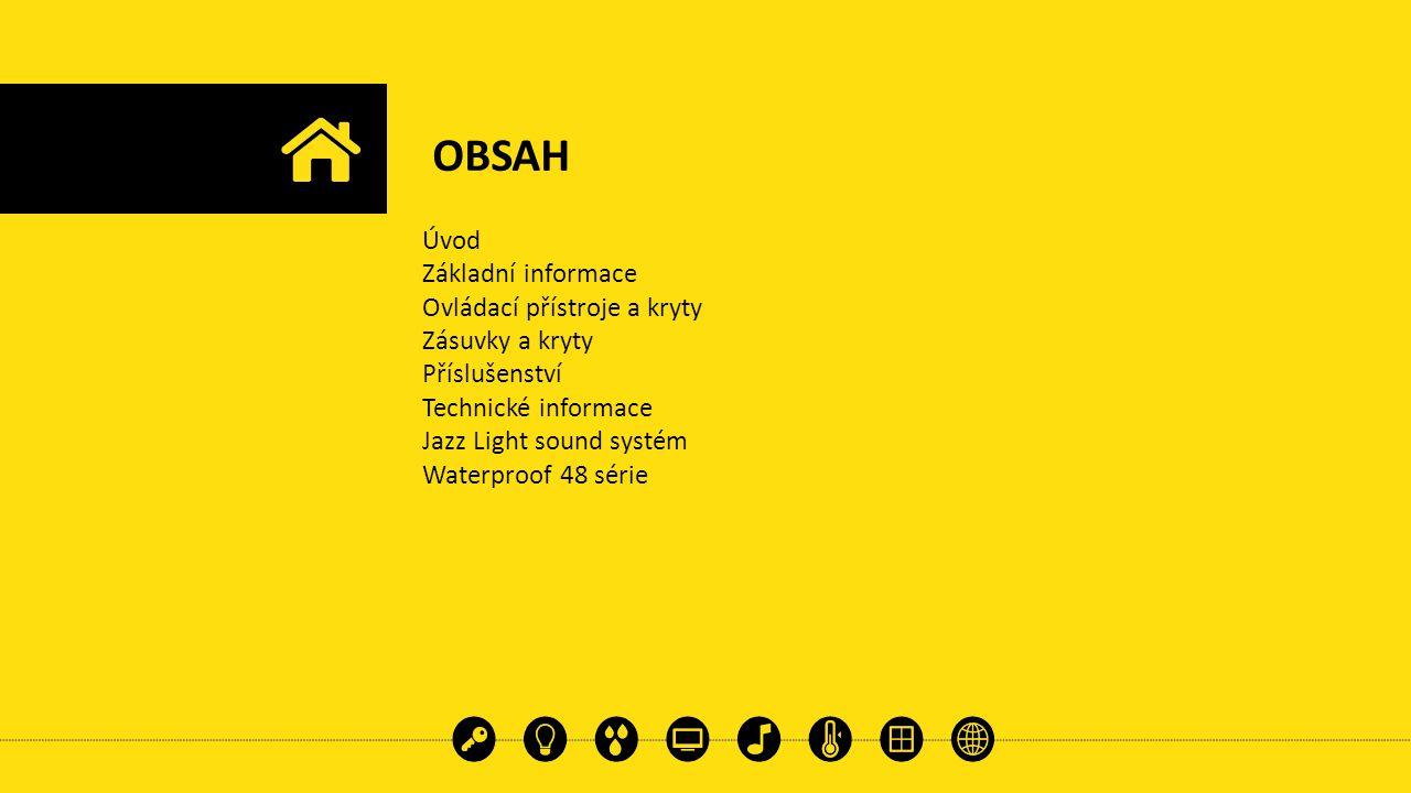 OBSAH Úvod Základní informace Ovládací přístroje a kryty
