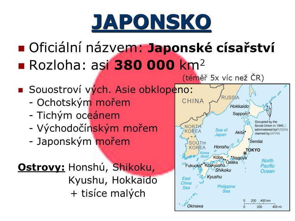 JAPONSKO Oficiální názvem: Japonské císařství Rozloha: asi 380 000 km2