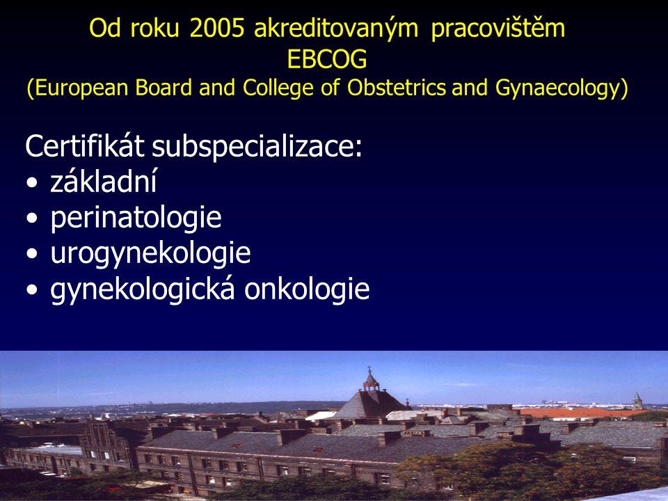 Certifikát subspecializace: základní perinatologie urogynekologie