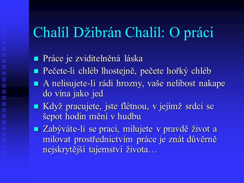 Chalíl Džibrán Chalíl: O práci