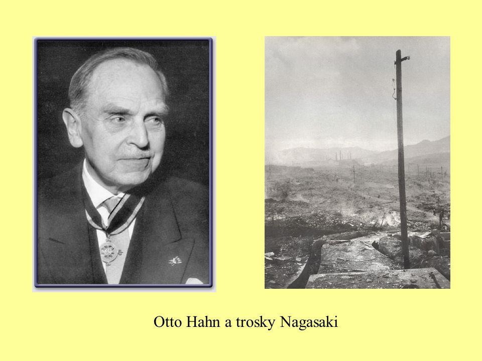 Otto Hahn a trosky Nagasaki