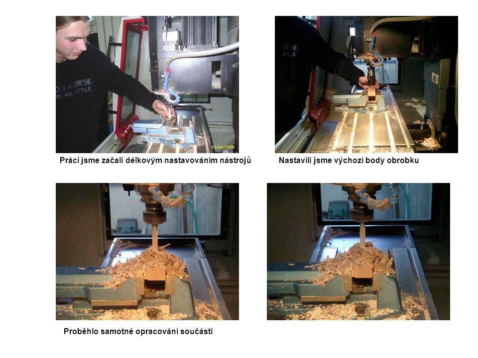 Práci jsme začali délkovým nastavováním nástrojů
