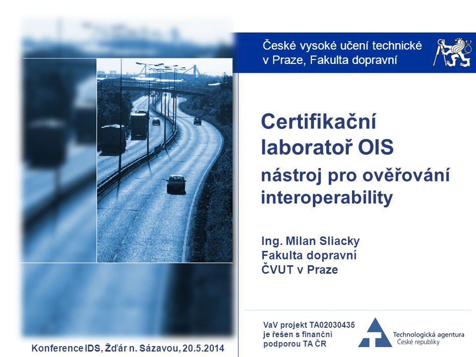 Ing. Milan Sliacky Fakulta dopravní ČVUT v Praze