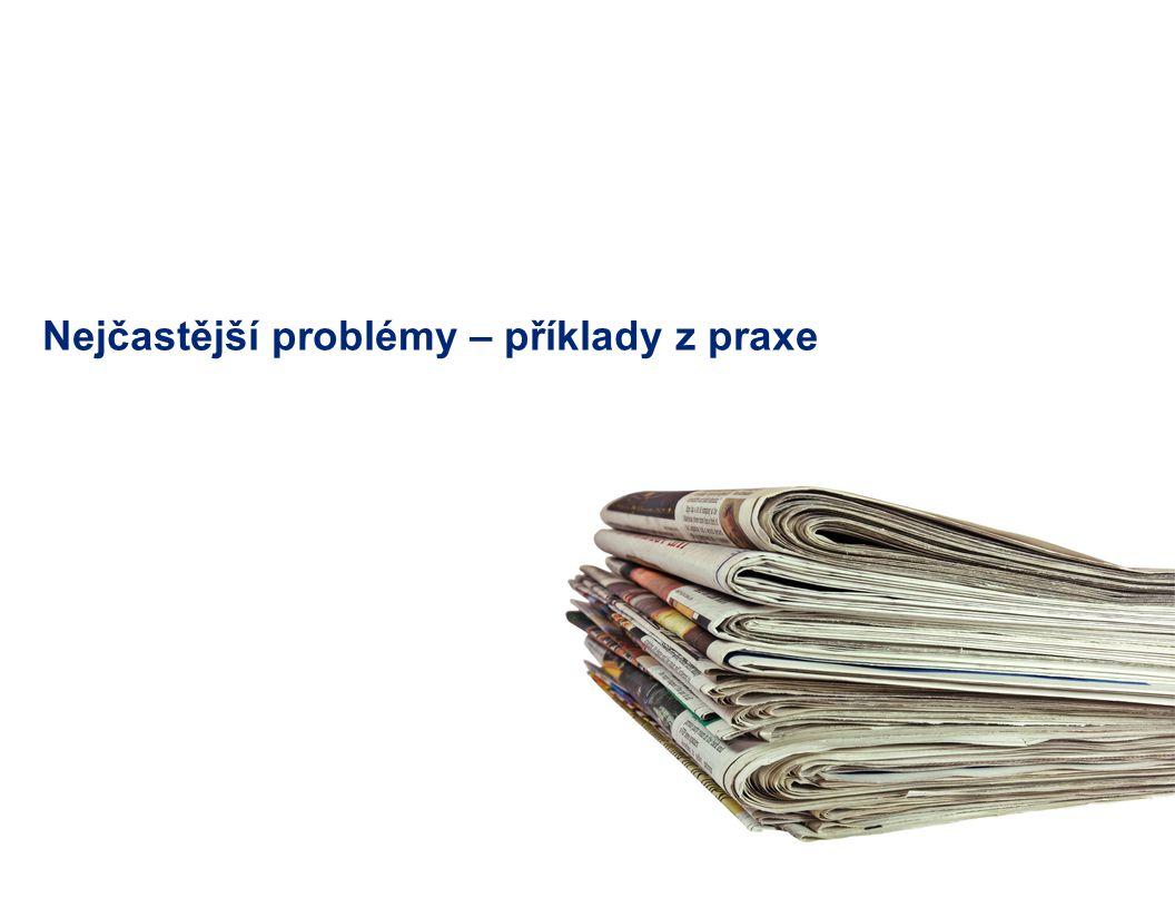 Nejčastější problémy – příklady z praxe