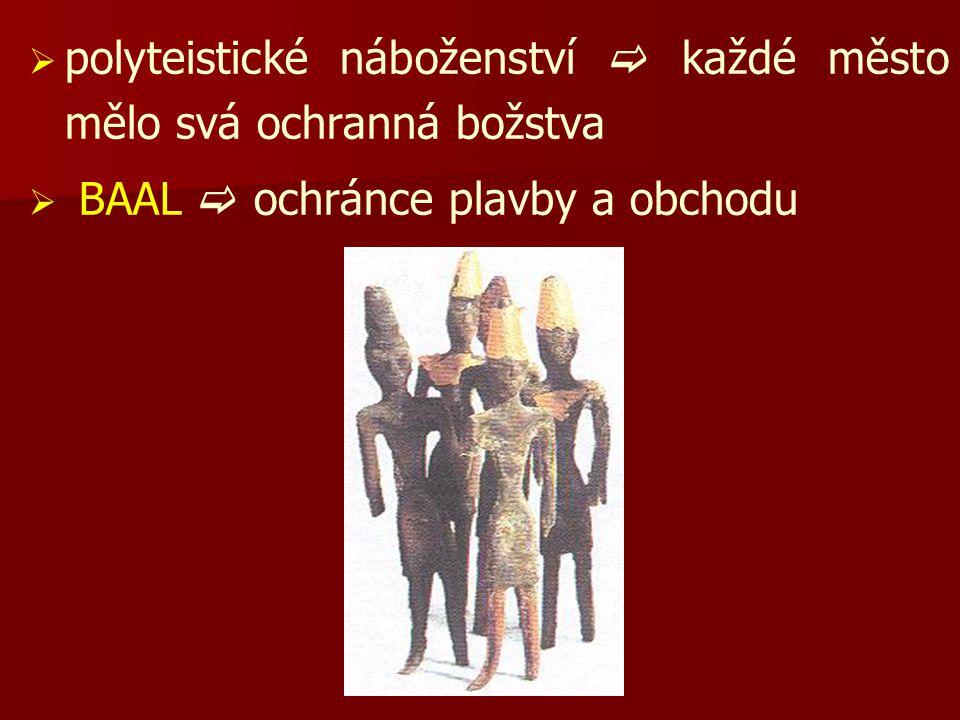 polyteistické náboženství  každé město mělo svá ochranná božstva
