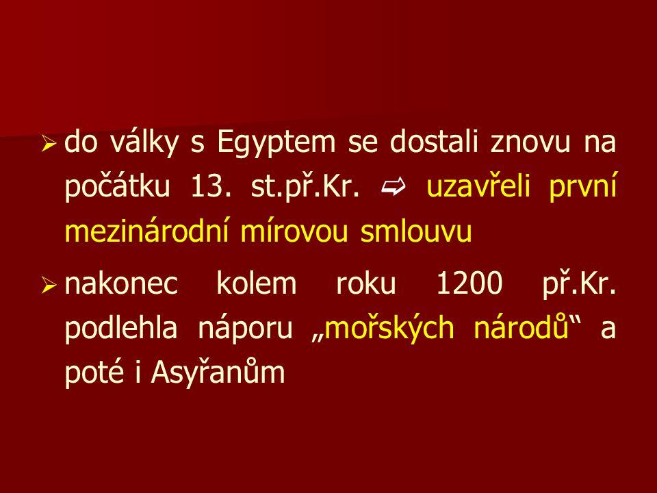 do války s Egyptem se dostali znovu na počátku 13. st. př. Kr