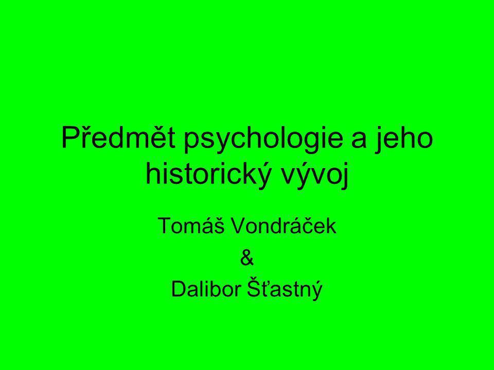 Předmět psychologie a jeho historický vývoj