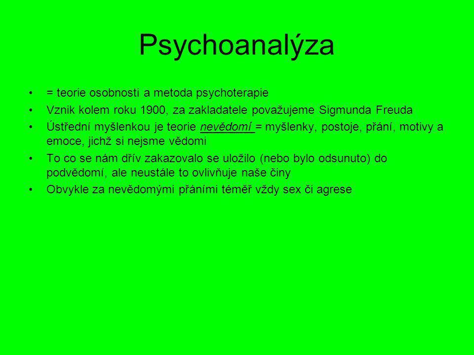 Psychoanalýza = teorie osobnosti a metoda psychoterapie