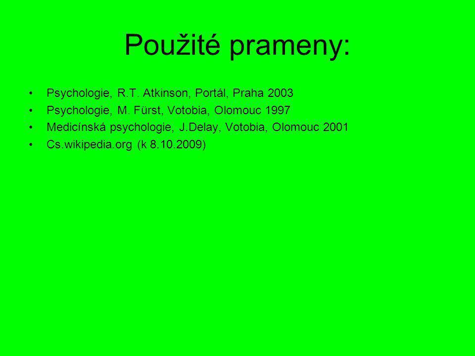 Použité prameny: Psychologie, R.T. Atkinson, Portál, Praha 2003