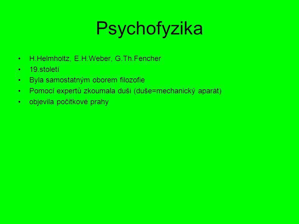 Psychofyzika H.Helmholtz, E.H.Weber, G.Th.Fencher 19.století