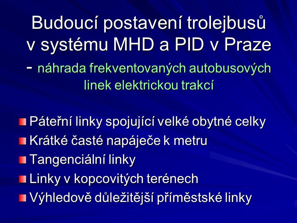 Budoucí postavení trolejbusů v systému MHD a PID v Praze - náhrada frekventovaných autobusových linek elektrickou trakcí