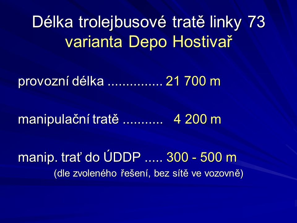 Délka trolejbusové tratě linky 73 varianta Depo Hostivař