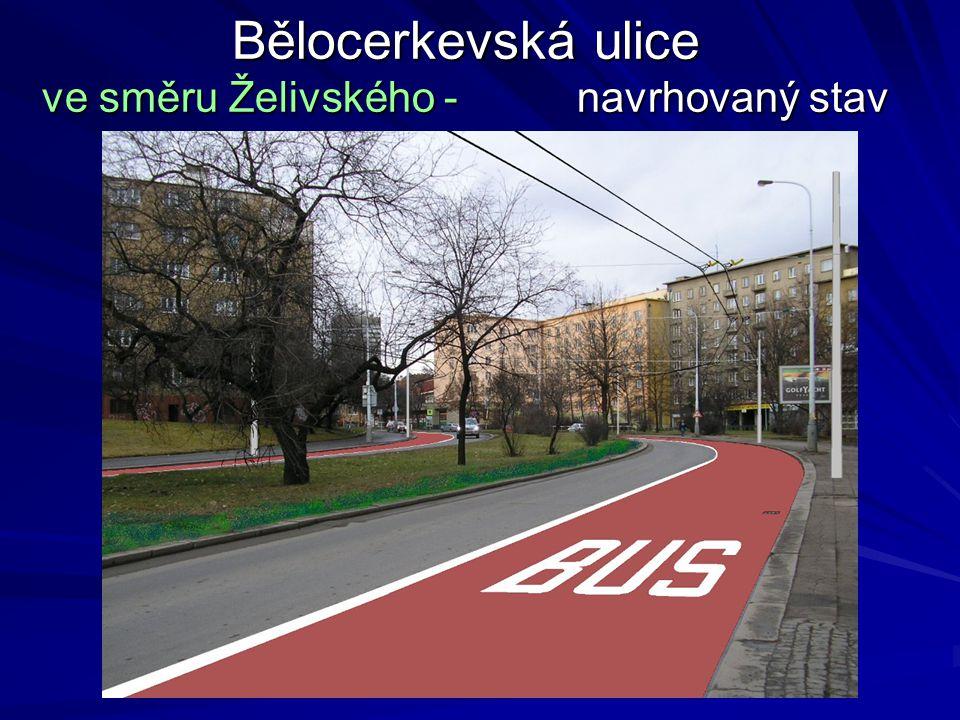 Bělocerkevská ulice ve směru Želivského - navrhovaný stav