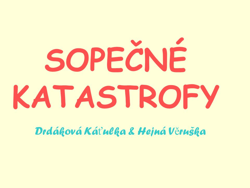 Drdáková Káťulka & Hejná Věruška