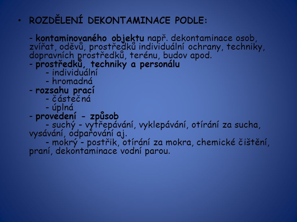 ROZDĚLENÍ DEKONTAMINACE PODLE: - kontaminovaného objektu např