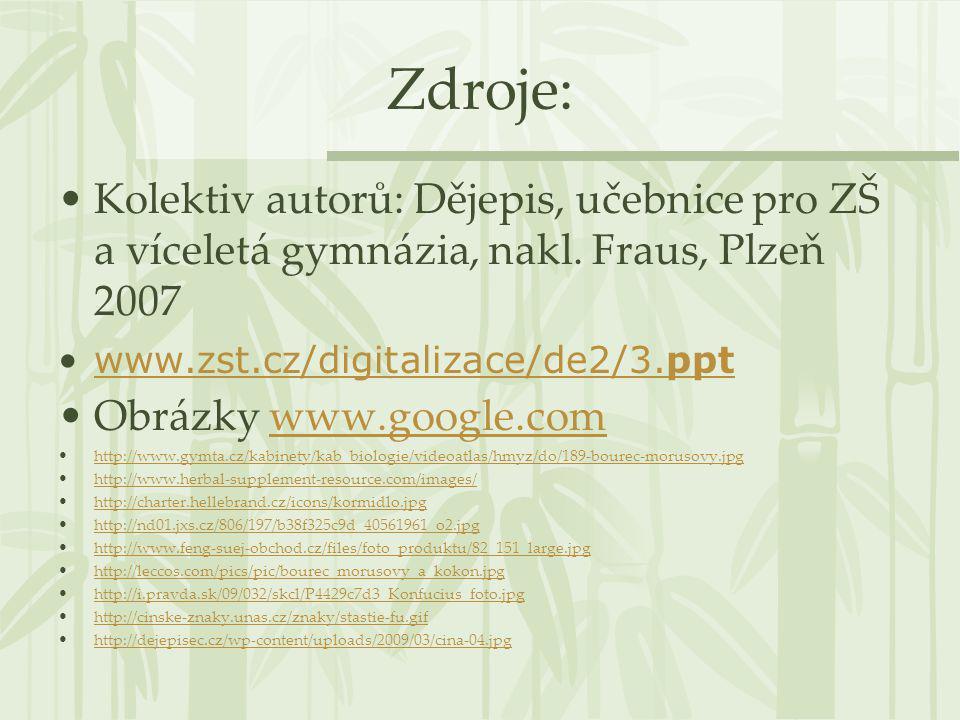 Zdroje: Kolektiv autorů: Dějepis, učebnice pro ZŠ a víceletá gymnázia, nakl. Fraus, Plzeň 2007. www.zst.cz/digitalizace/de2/3.ppt.