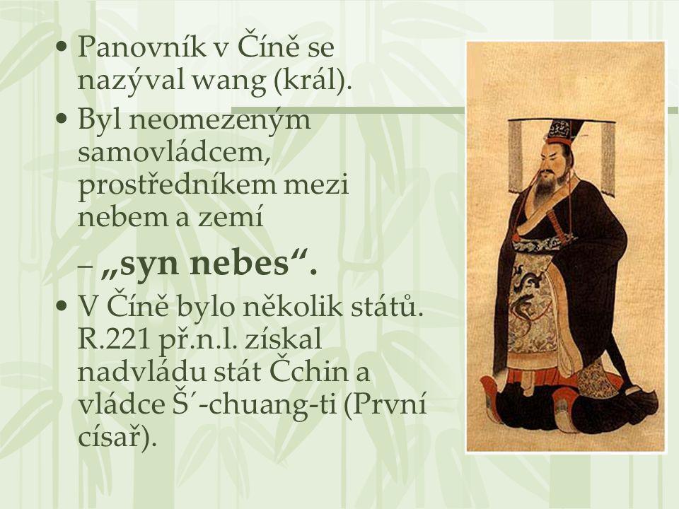 Panovník v Číně se nazýval wang (král).