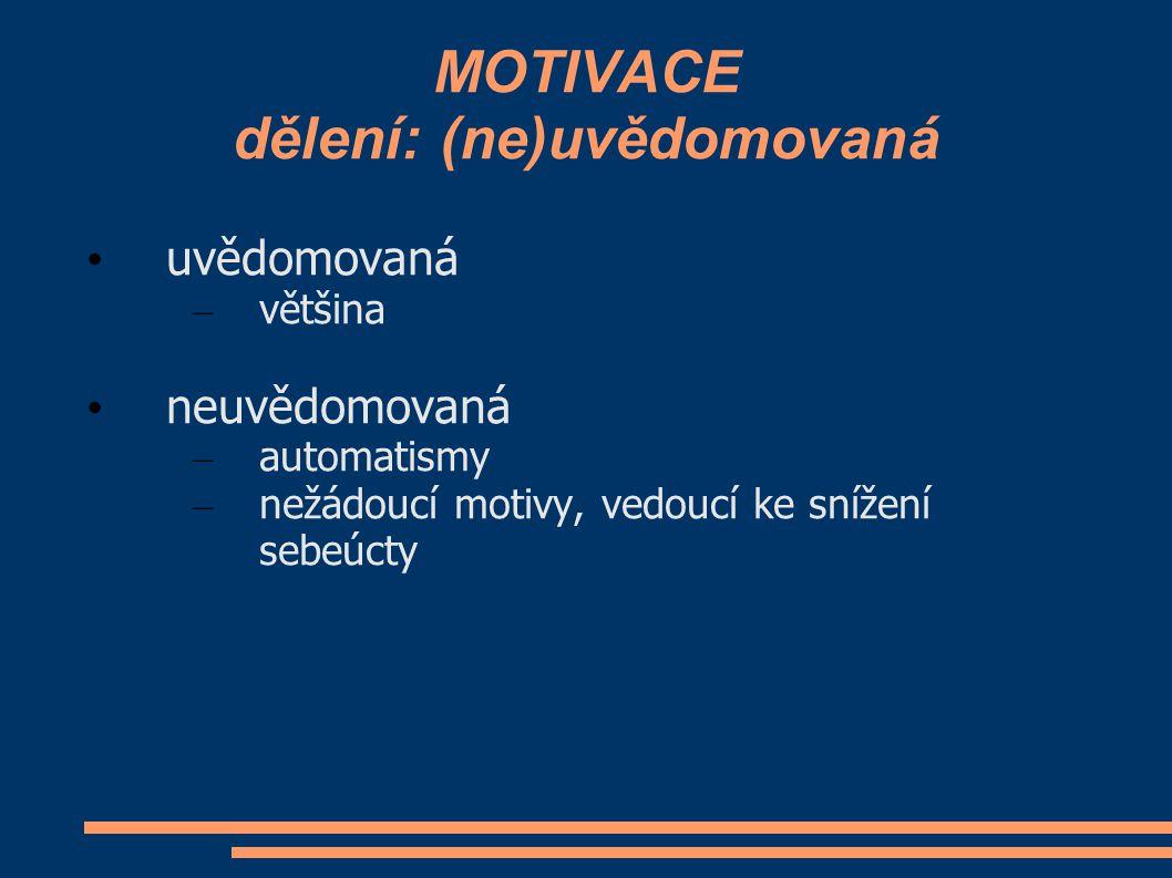 MOTIVACE dělení: (ne)uvědomovaná