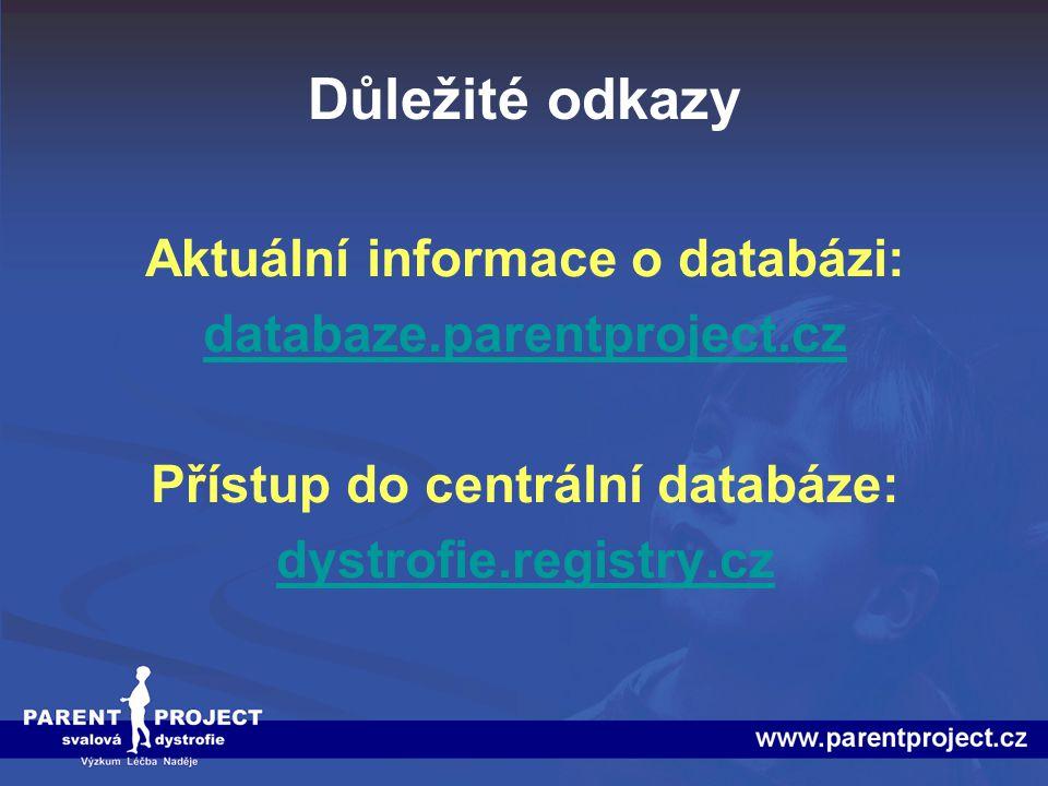 Aktuální informace o databázi: Přístup do centrální databáze: