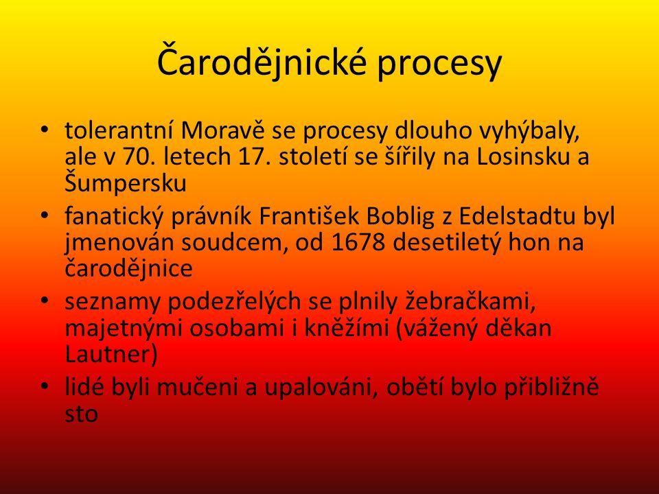 Čarodějnické procesy tolerantní Moravě se procesy dlouho vyhýbaly, ale v 70. letech 17. století se šířily na Losinsku a Šumpersku.