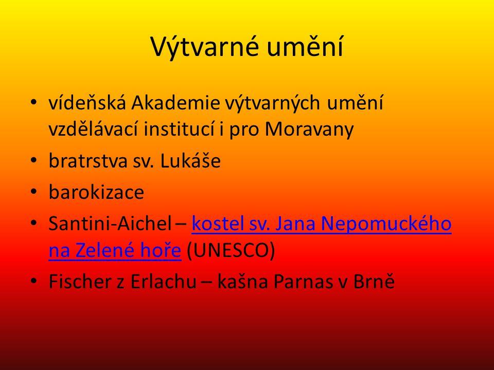 Výtvarné umění vídeňská Akademie výtvarných umění vzdělávací institucí i pro Moravany. bratrstva sv. Lukáše.