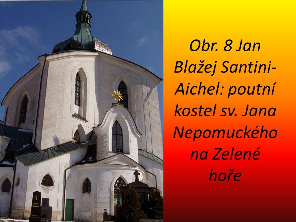 Obr. 8 Jan Blažej Santini-Aichel: poutní kostel sv