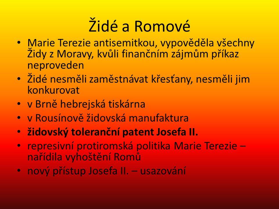 Židé a Romové Marie Terezie antisemitkou, vypověděla všechny Židy z Moravy, kvůli finančním zájmům příkaz neproveden.