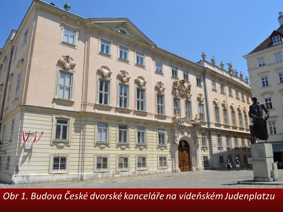 Obr 1. Budova České dvorské kanceláře na vídeňském Judenplatzu