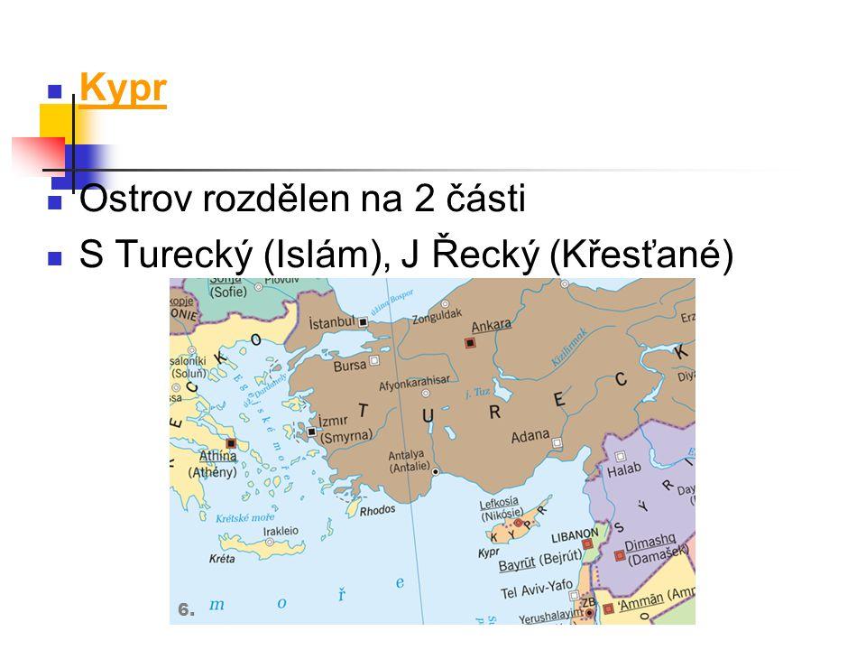 Ostrov rozdělen na 2 části S Turecký (Islám), J Řecký (Křesťané)