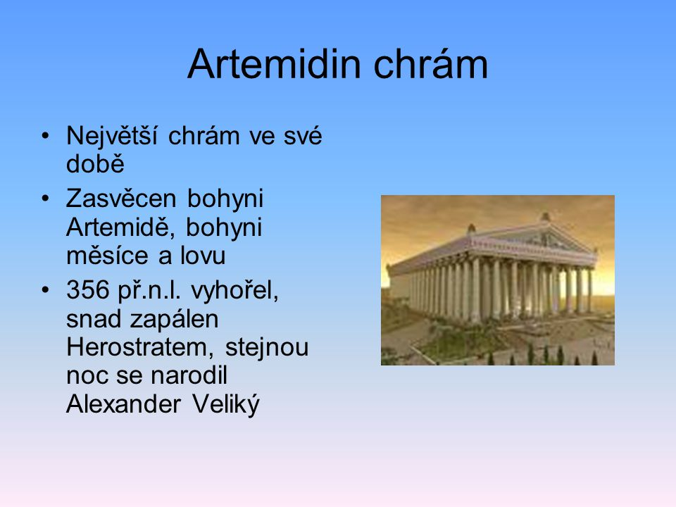 Artemidin chrám Největší chrám ve své době