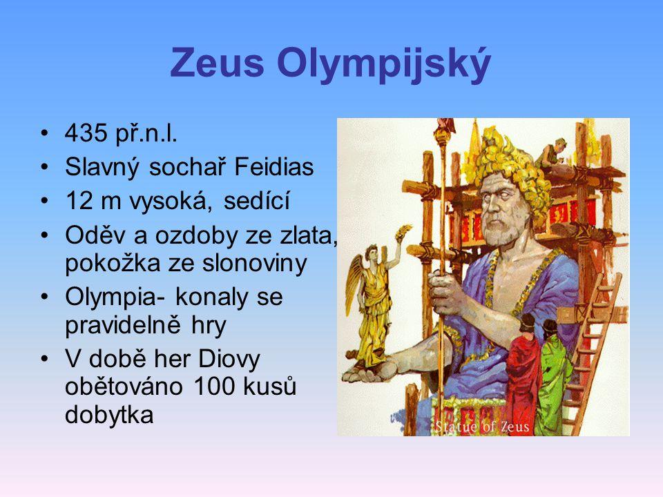 Zeus Olympijský 435 př.n.l. Slavný sochař Feidias 12 m vysoká, sedící