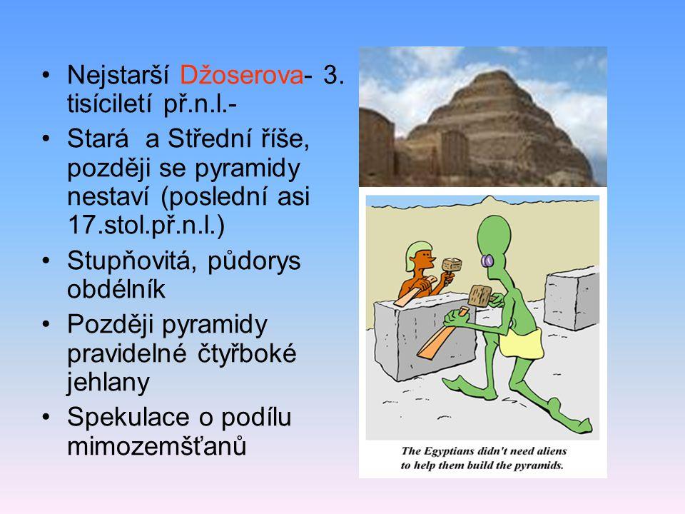 Nejstarší Džoserova- 3. tisíciletí př.n.l.-