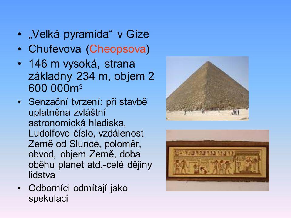 """""""Velká pyramida v Gíze Chufevova (Cheopsova)"""
