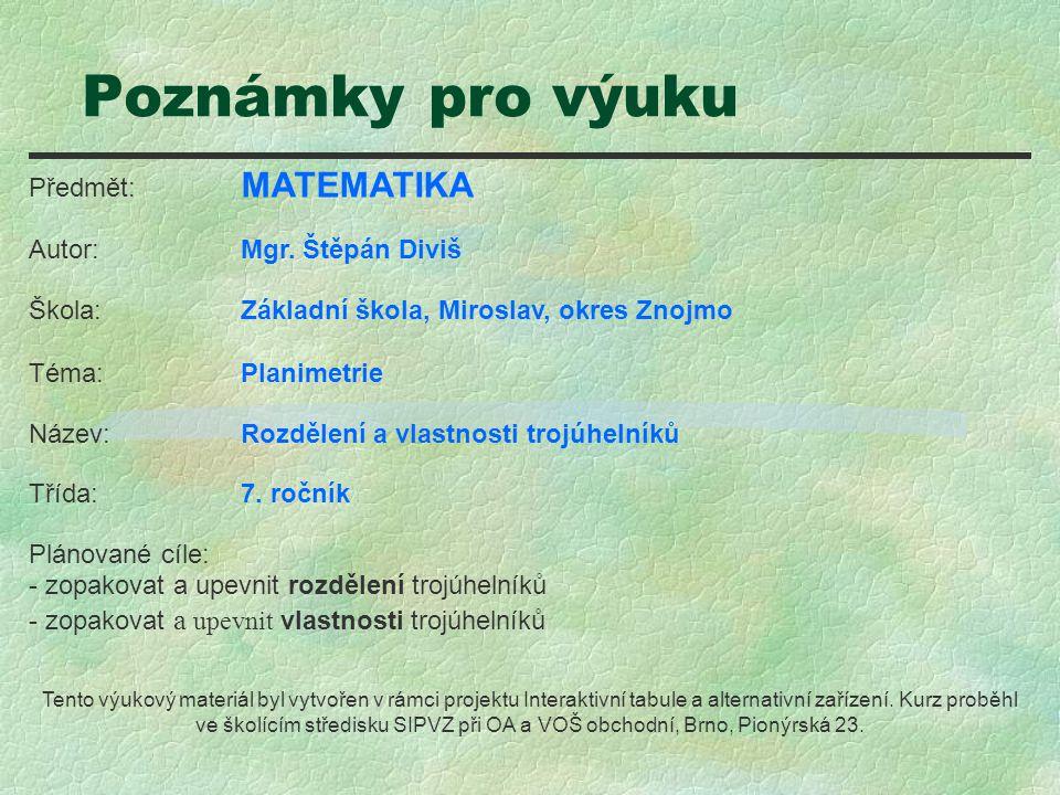 Poznámky pro výuku Předmět: MATEMATIKA Autor: Mgr. Štěpán Diviš