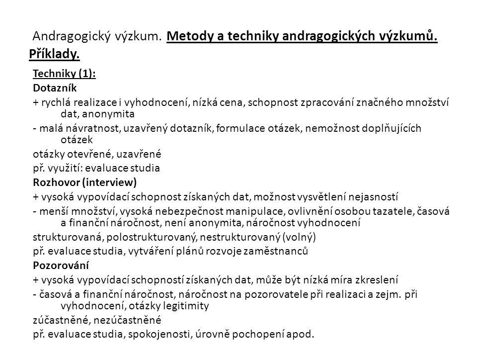 Andragogický výzkum. Metody a techniky andragogických výzkumů. Příklady.